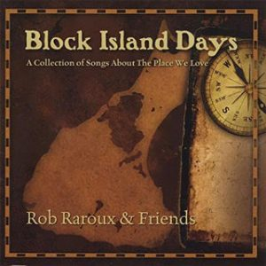 CD cover: Block Island Days, by Rob Raroux & Friends