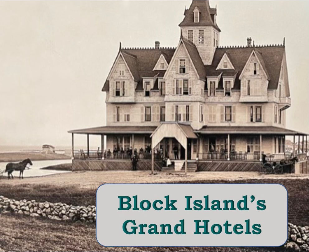 Block Island's Grand Hotels slide